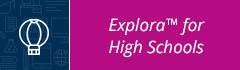 Explora for High Schools button
